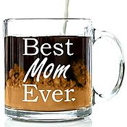 Best Mom Ever Glass Coffee Mug 13 oz - Top Mother's Day Gifts - Unique Novelty Birthday Gift From Kids, Son or Daught...