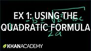 Khan Academy Using Quadratic Formula