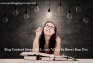 40 simple ways to never run out of blog content ideas