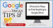 8 Fantastic Ways to Find Anything in Google Drive | Shake Up Learning