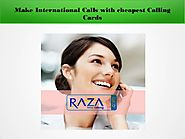 Make Cheap International Calls with cheapest Calling Cards