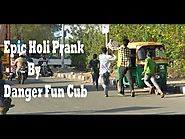 Epic Holi prank on Delhi Girls | Danger Fun Club | Pranks In India