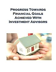 Progress Towards Financial Goals Achieved With Investment Advisors