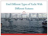 Find Different Types of Yacht With Different Features