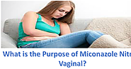 What is the Purpose of Miconazole Nitrate Vaginal?