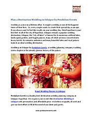Plan a Destination Wedding in Udaipur by Pendulum Events - PdfSR.com