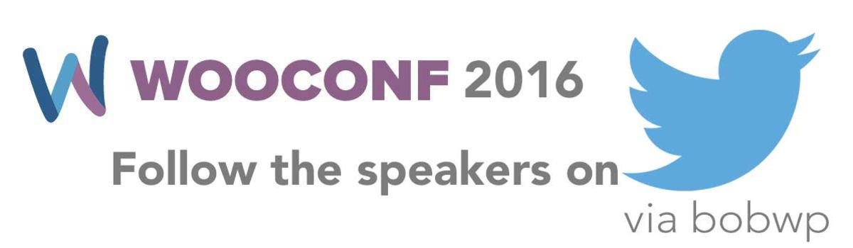 Headline for WooConf 2016 Speakers - Connect with them on Twitter