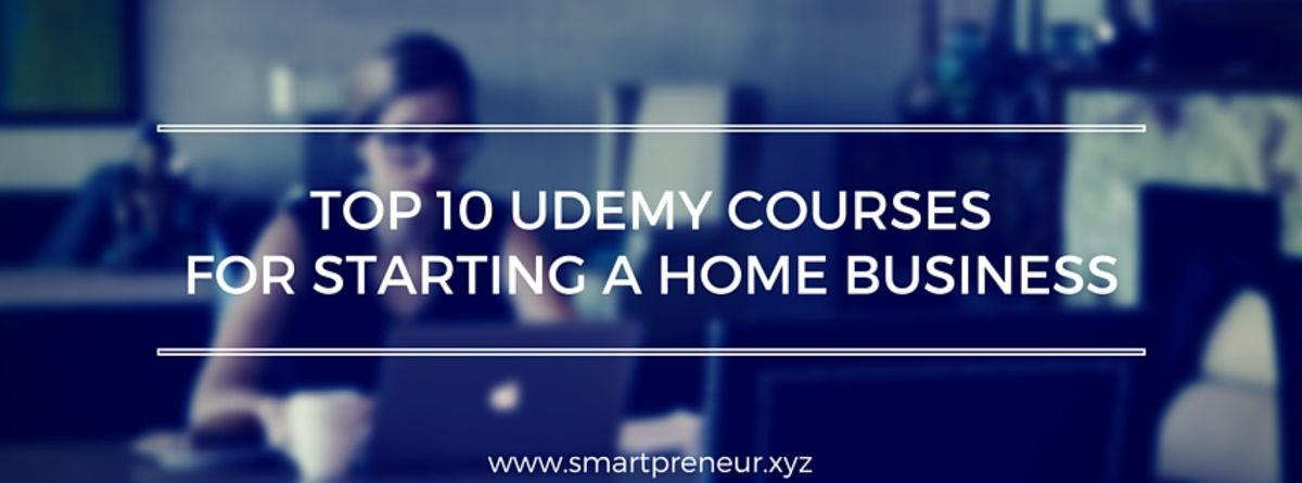 Headline for Top 10 Udemy Courses For Starting A Home Business