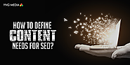 Get to know about the content needs for SEO