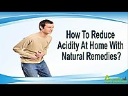 How To Reduce Acidity At Home With Natural Remedies?