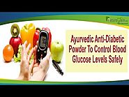 Ayurvedic Anti-Diabetic Powder To Control Blood Glucose Levels Safely