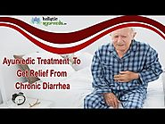 Ayurvedic Treatment To Get Relief From Chronic Diarrhea