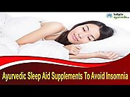 Ayurvedic Sleep Aid Supplements To Avoid Insomnia At Home