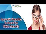 Ayurvedic Remedies To Boost Eye Vision Naturally