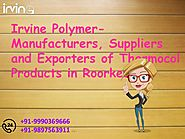 Irvine Polymer- Manufacturers, Suppliers and Exporters of Thermocol products in Roorkee!