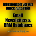 Infusionsoft versus Office Auto Pilot - Email Newsletter Databases