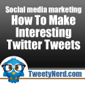 Social media marketing - How To Make Interesting Twitter Tweets