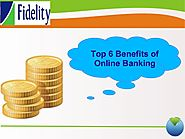 Top 6 Benefits of Online Banking