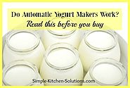 Do Automatic Yogurt Makers Work? Don't Buy One Until You Read This!