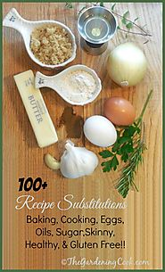 100+ Recipe Substitutions - Replacements - The Gardening Cook