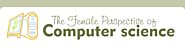 The Female Perspective of Computer Science