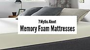 7 Myths About Memory Foam Mattresses
