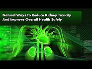 Natural Ways To Reduce Kidney Toxicity And Improve Overall Health Safely