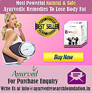 Ayurvedic Remedies To Lose Body Fat By AyurvedResearchFoundation.in