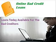 Online Loans With Bad Credit - Really Very Easy And Fast Cash Available Via Online