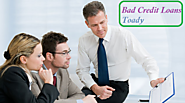 Bad Credit Loans Toady - Get The Fast Cash Aids For Unexpected Expenditures