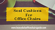 Best Seat Cushions For Office Chairs