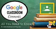 Google Classroom Comments: All You Need to Know! | Shake Up Learning