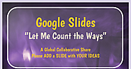 Google Slides Let me Count the Ways