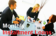Monthly Installment Loans - Strengthen Your Monthly Payment Ability