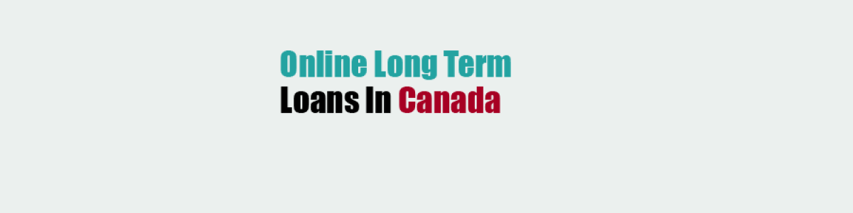 Headline for Long Term Payday Loans Canada- Online Payday Loans Canada- Installment Loans Canada