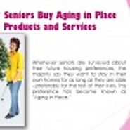 Why Seniors Buy Aging in Place Products and Services