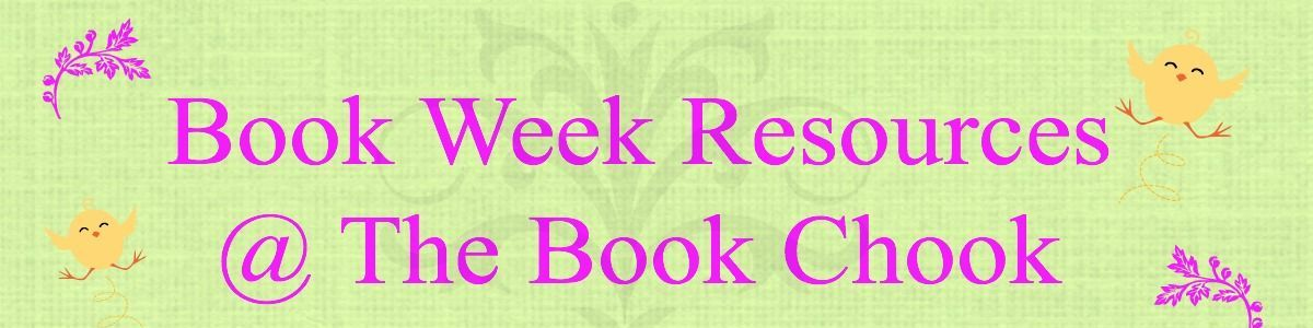 Headline for Creative Book Week Resources from The Book Chook