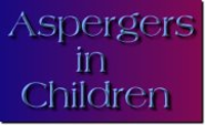 Aspergers Children (Parenting a child with Aspergers)