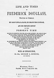 LIFE AND TIMES OF FREDERICK DOUGLASS, WRITTEN BY HIMSELF.