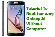 How To Root Samsung Galaxy S6 Without Computer