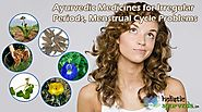 Ayurvedic Medicines for Irregular Periods, Menstrual Cycle Problems
