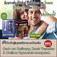Ayurvedic Herbal Medicines For Semen Discharge After Urination In Men