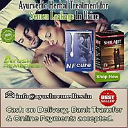 Ayurvedic Herbal Treatment For Semen Leakage In Urine Problem In Males