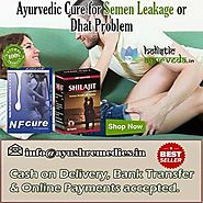 Ayurvedic Cure For Semen Leakage Or Dhat Problem In Men