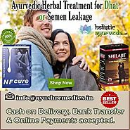 Ayurvedic Herbal Treatment For Dhat Or Semen Leakage Problem In Males