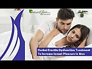 Herbal Erectile Dysfunction Treatment To Increase Sexual Pleasure In Men