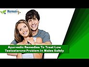 Ayurvedic Remedies To Treat Low Testosterone Problem In Males Safely