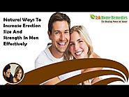 Natural Ways To Increase Erection Size And Strength In Men Effectively