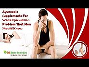 Ayurvedic Supplements For Weak Ejaculation Problem That Men Should Know