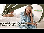 Ayurvedic Treatment For Seminal Discharge With Urine In Males